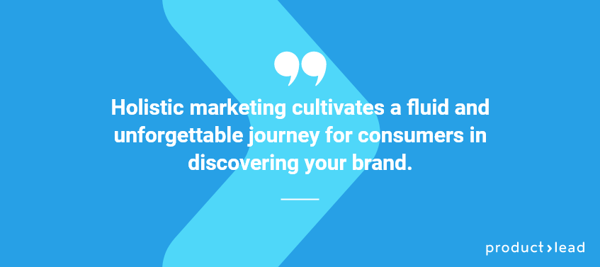 productlead quote about holistic marketing